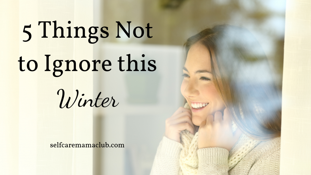 Are you dreading winter? Is it the SADest time of the year? Here are 5 Things Not to Ignore this Winger.